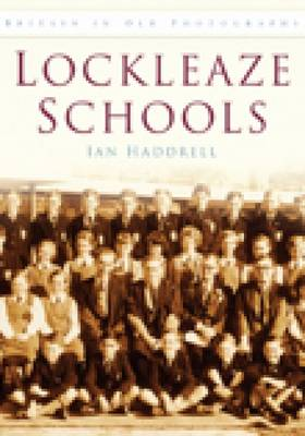 Lockleaze Schools: Britain in Old Photographs