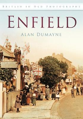 Enfield: Britain in Old Photographs