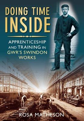 Doing Time Inside: Apprenticeship and Training in GWR's Swindon Works