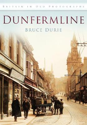 Dunfermline: Britain in Old Photographs