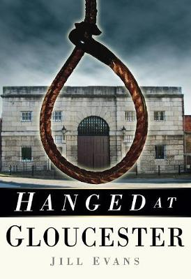 Hanged at Gloucester