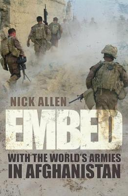 Embed: To the End With the World's Armies in Afghanistan