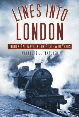 Lines into London: London Railways in the Post-War Years