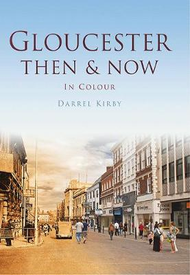 Gloucester Then & Now