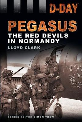 D-Day: Pegasus: The Red Devils in Normandy