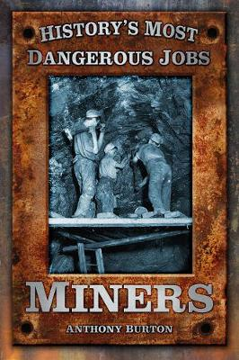 History's Most Dangerous Jobs Miners: Miners