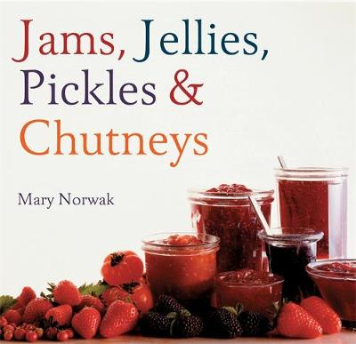 Jams, Jellies, Pickles and Chutneys