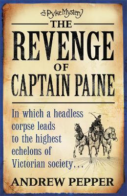 The Revenge Of Captain Paine: From the author of The Last Days of Newgate