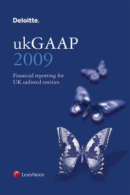 Deloitte ukGAAP: Financial Reporting for UK Unlisted Entities: 2009