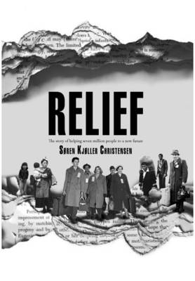 Relief: The Story of Helping Seven Million People to a New Future
