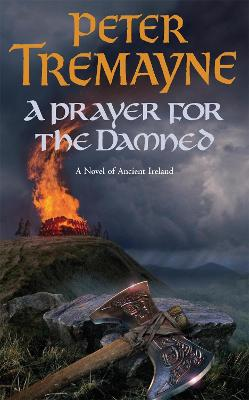 A Prayer for the Damned (Sister Fidelma Mysteries Book 17): A twisty Celtic mystery filled with treachery and bloodshed