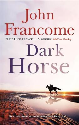 Dark Horse: A gripping racing thriller and murder mystery rolled into one