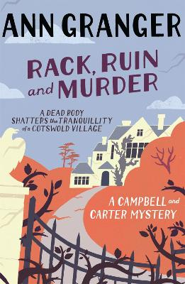 Rack, Ruin and Murder (Campbell & Carter Mystery 2): An English village whodunit of murder, secrets and lies
