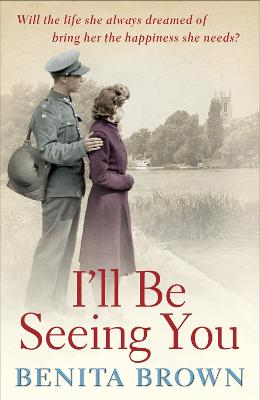 I'll Be Seeing You: A whirlwind romance is tested by war and ambition