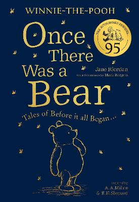 Winnie-the-Pooh: Once There Was a Bear (The Official 95th Anniversary Prequel): Tales of Before it all Began ...