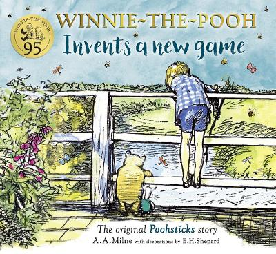 Winnie-the-Pooh Invents a New Game: A classic Pooh Sticks story