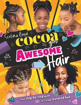Cocoa Girl Awesome Hair: Your step-by-step guide to styling Afro Hair