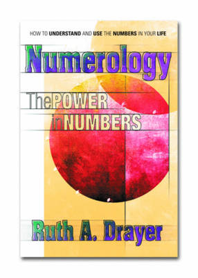 Numerology: the Power in Numbers: The Power in Numbers