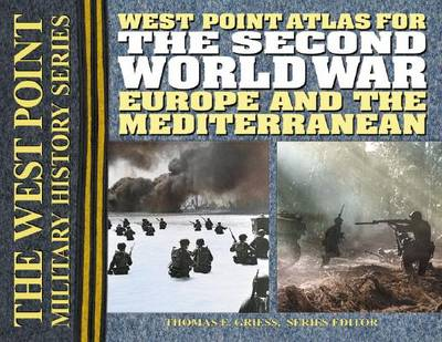The Second World War: Europe and the Mediterranean: The Westpoint Atlas