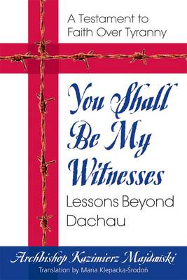 You Shall be My Testament: Lessons Beyond Dachau