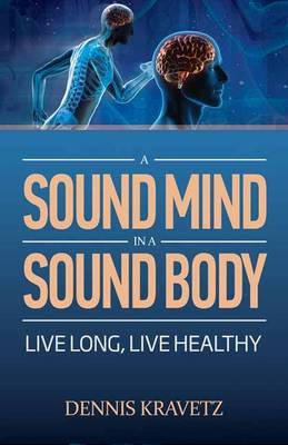 A Sound Mind in A Sound Body: Live Long and Live Healthy