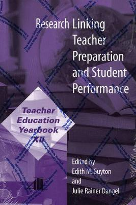 Research Linking Teacher Preparation and Student Performance: Teacher Education Yearbook XII: XII