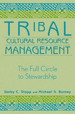 Tribal Cultural Resource Management: The Full Circle to Stewardship