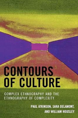 Contours of Culture: Complex Ethnography and the Ethnography of Complexity