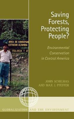 Saving Forests, Protecting People?: Environmental Conservation in Central America