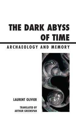 The Dark Abyss of Time: Archaeology and Memory