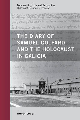 The Diary of Samuel Golfard and the Holocaust in Galicia