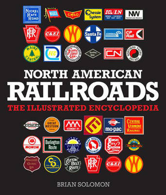 North American Railroads: The Illustrated Encyclopedia