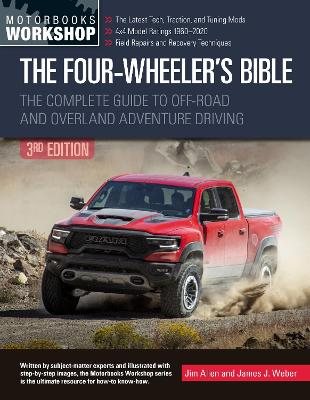 The Four-Wheeler's Bible, 3rd Edition: The Complete Guide to Off-Road and Overland Adventure Driving