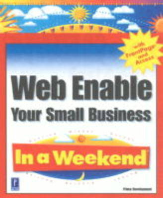 Web Enable Your Small Business in a Weekend