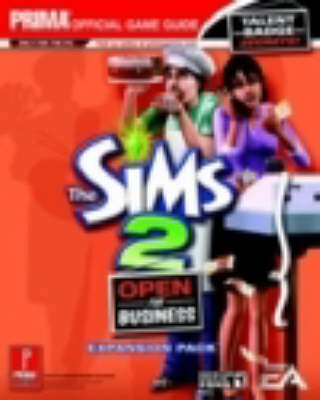The Sims 2 - Open for Business Expansion Pack: The Official Strategy Guide
