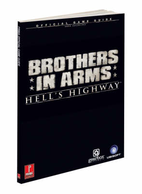 Brothers in Arms Hell's Highway Official Game Guide