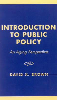 Introduction to Public Policy: An Aging Perspective