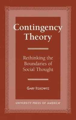 Contingency Theory: Rethinking the Boundaries of Social Thought