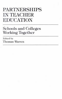 Partnerships in Teacher Education: Schools and Colleges Working Together