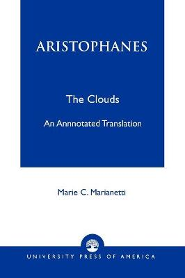 Aristophanes: The Clouds--An Annotated Translation
