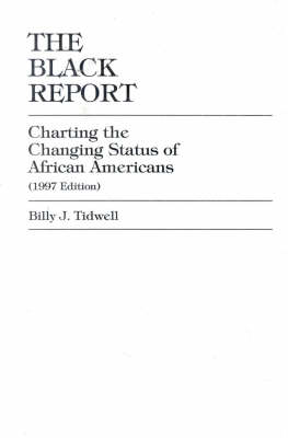 The Black Report: Charting the Changing Status of African Americans, Inaugural Edition, Vol. I