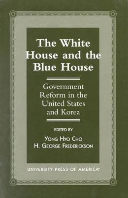 The White House and the Blue House: Government Reform in the United States and Korea