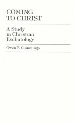 Coming to Christ: A Study in Christian Eschatology