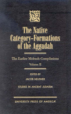 The Native Category - Formations of the Aggadah: The Earlier Midrash-Compilations