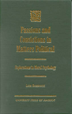 Passions and Convictions in Matters Political: Explorations in Moral Psychology