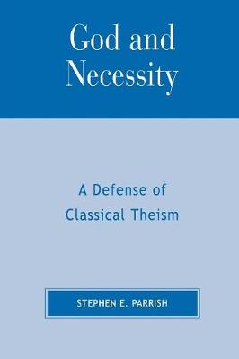 God and Necessity: A Defense of Classical Theism