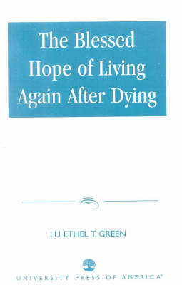 The Blessed Hope of Living Again after Dying