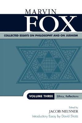 Collected Essays on Philosophy and on Judaism: Ethics, Reflections