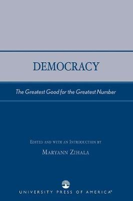 Democracy: The Greatest Good for the Greatest Number
