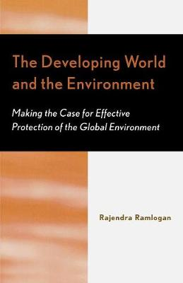 The Developing World and the Environment: Making the Case for Effective Protection of the Global Environment
